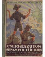 Cserkészuton Spanyolföldön - Radványi Kálmán