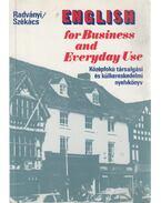 English for Business and Evreyday Use - Radványi Tamás, Székács Györgyné dr.