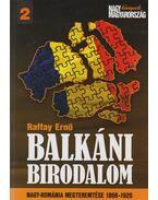 Balkáni birodalom - Raffay Ernő