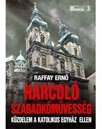 Harcoló szabadkőművesség - Raffay Ernő