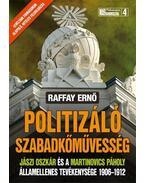 Politizáló szabadkőművesség - Raffay Ernő
