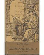 Ha Giordano Bruno naplót írt volna... - Raffy Ádám