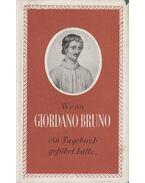 Wenn Giordano Bruno Ein Tagebuch Geführt Hätte... - Raffy Ádám