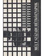 Múlt századi hétköznapok - Rainer M. János