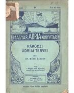 Rákóczi adriai tervei - Dr. Márki Sándor