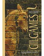 Gilgames - Agyagtáblák üzenete - Rákos Sándor