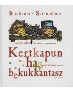 Kertkapun ha bekukkantasz - Rákos Sándor