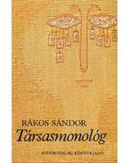 Társasmonológ - Rákos Sándor