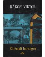Elnémult harangok - Rákosi Viktor