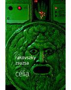 Célia - Rakovszky Zsuzsa