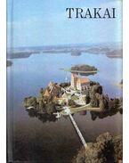Trakai - Ramuté Maciené, Giedré Vosyliuté