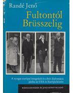 Fultontól Brüsszelig - Randé Jenő