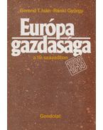 Európa gazdasága a 19. században - Ránki György, Berend T. Iván