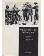 Világtörténet képekben II. - Ránki György, Márkus László, Ormos Mária, Hanák Péter