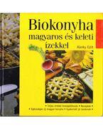 Biokonyha magyaros és keleti ízekkel - Ránky Edit