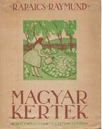 Magyar kertek - Rapaics Raymund