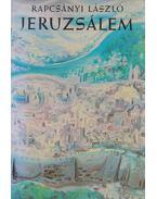 Jeruzsálem (dedikált) - Rapcsányi László