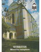 Nyírbátor - Minorita templom - Rappai Zsuzsa