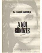 A női bűnözés - Raskó Gabriella dr.