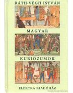 Magyar kuriózumok - Ráth-Végh István