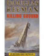 Killing Ground - Reeman, Douglas