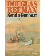 Send a Gunboat - Reeman, Douglas