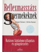 Reflexmasszázs gyermekeknek - Kaiser, Jürgen, Ulrike Kaiser