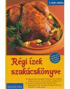 Régi ízek szakácskönyve - F. Nagy Angéla