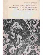 Régi keleti szőnyegek-Altorientalische Teppiche-Old Oriental Rugs - Gombos Károly
