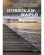 Hurrikánnapló - Orvosok Irma és Maria fogságában - Regőczi Tamás, Nagy Csaba