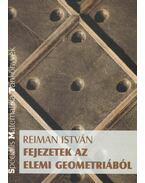 Fejezetek az elemi geometriából - Reiman István