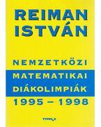 Nemzetközi matematikai diákolimpiák 1995-1998 - Reiman István