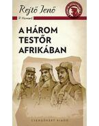 A három testőr Afrikában - Rejtő Jenő