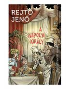 A nápolyi király - Elveszettnek hitt művek - Rejtő Jenő