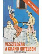Vesztegzár a Grand Hotelben - Rejtő Jenő, Cs. Horváth Tibor