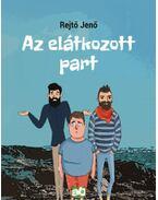 Az elátkozott part - Rejtő Jenő, Korcsmáros Pál, P. Howard, Garisa H. Zsolt