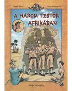 A három testőr Afrikában - Rejtő Jenő, P. Howard, Korcsmáros Pál