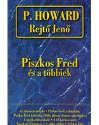 Piszkos Fred és a többiek - Rejtő Jenő, P. Howard