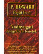 Vadnyugati és egyéb történetek - Rejtő Jenő, P. Howard