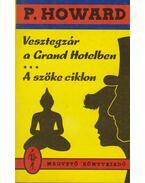 Vesztegzár a Grand Hotelben / A szőke ciklon - Rejtő Jenő, P. Howard