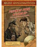 Piszkos Fred közbelép - Hangoskönyv melléklettel - Rejtő Jenő