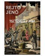 Tisztességes Anna - Elveszettnek hitt művek - Rejtő Jenő