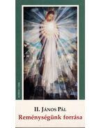 Reménységünk forrása - II. János Pál
