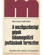 A mezőgazdasági gépek hibamegelőző javításának tervezése (dedikált) - Remsei Nándor