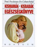 Kismamák és kisbabák egészségkönyve - René Frydman, Julien Cohen-Solal