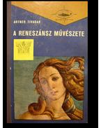A reneszánsz művészete I-II. - Artner Tivadar