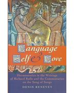 Language, Self and Love – Hermeneutics in Writings of Richard Rolle and the Commentaries on the Song of Songs - RENEVEY, DENIS