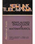 Dialógusok a matematikáról - Rényi Alfréd