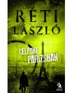 Célpont Párizsban - Réti László