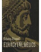 Elhagytál, Helios - Révay József